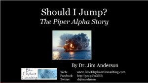 Should I Jump -- Dr. Jim Anderson Tells The Piper Alpha Story
